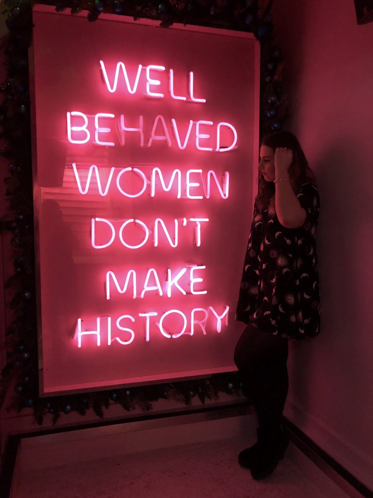 'Well behaved women don't make history' neon sign in Tonight Josephine's
